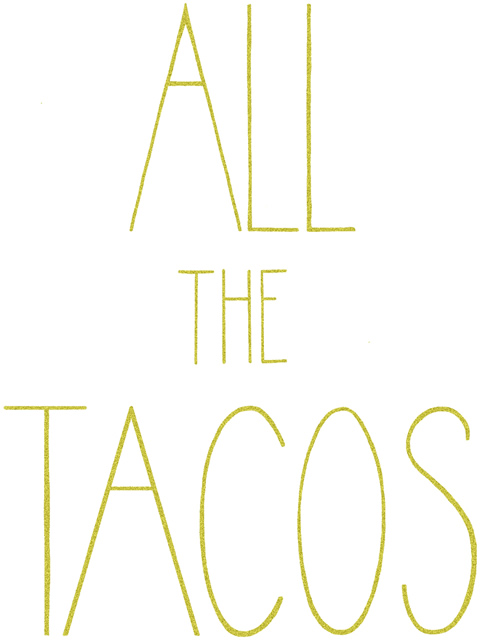 All The Tacos